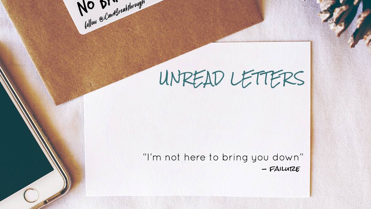 Breakthrough_Unread Letter-Failure